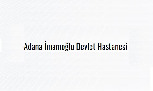 Adana İmamoğlu Devlet Hastanesi