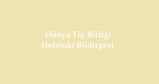 Dünya Tıp Birliği Helsinki Bildirgesi
