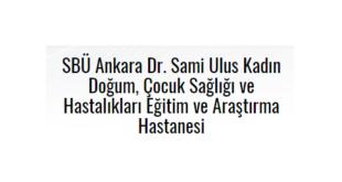 Dr. Sami Ulus Kadın Doğum, Çocuk Sağlığı ve Hastalıkları Eğitim ve Araştırma Hastanesi