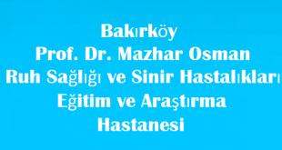 Prof. Dr. Mazhar Osman Ruh Sağlığı ve Sinir Hastalıkları Eğitim ve Araştırma Hastanesi