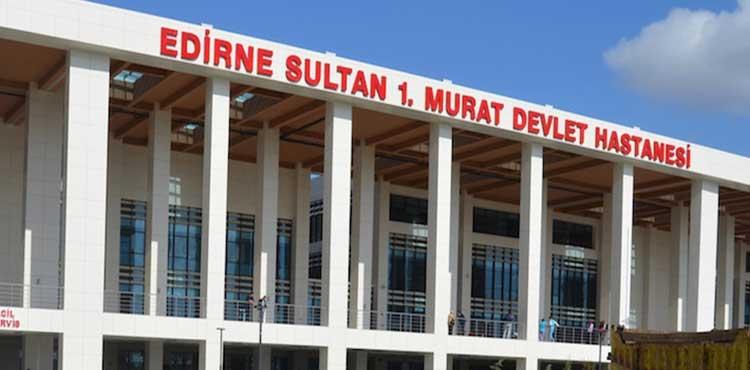 Edirne Sultan 1.Murat Devlet Hastanesi