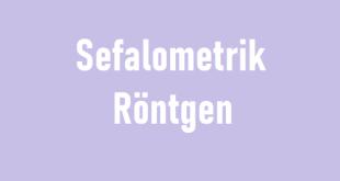 Sefalometrik Röntgen