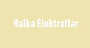 Halka Elektrotlar