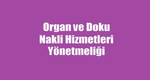 Organ ve Doku Nakli Hizmetleri Yönetmeliği