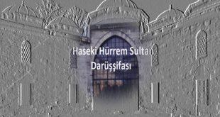 Haseki Hürrem Sultan Darüşşifası