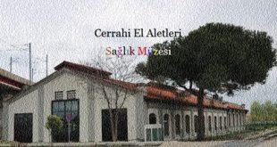 Cerrahi El Aletleri Sağlık Müzesi