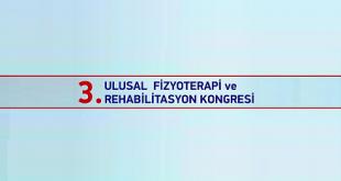 3.Ulusal Fizyoterapi ve Rehabilitasyon Kongresi