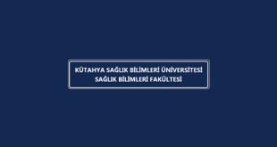 Kütahya Sağlık Bilimleri Üniversitesi Sağlık Bilimleri Fakültesi