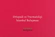 Ortopedi ve Travmatoloji İstanbul Buluşması
