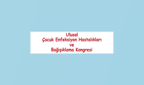 Ulusal Çocuk Enfeksiyon Hastalıkları ve Bağışıklama Kongresi