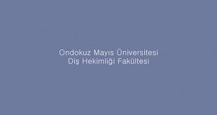 Ondokuz Mayıs Üniversitesi Diş Hekimliği Fakültesi