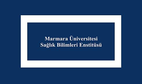 Marmara Üniversitesi Sağlık Bilimleri Enstitüsü