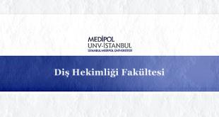Medipol Üniversitesi Diş Hekimliği Fakültesi