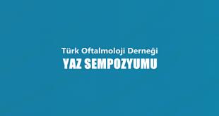Türk Oftalmoloji Derneği Yaz Sempozyumu